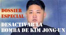 Dossier: Desactivar la bomba de Kim Jong-un